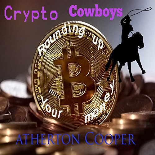 Crypto Cowboys - Rounding Up Your Money audiobook cover art