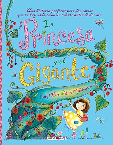 La princesa y el gigante: Una historia perfecta para demostrar que no hay nada como un cuento antes de dormir (Álbumes ilustrados)