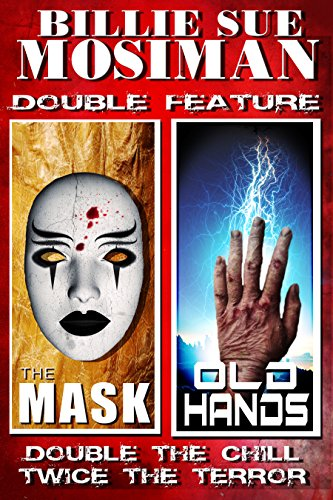 THE MASK and OLD HANDS: DOUBLE FEATURE STORIES (English Edition)