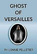 GHOST OF VERSAILLES