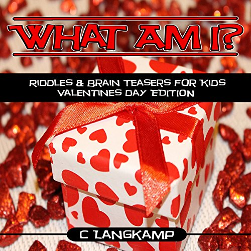 What Am I? Riddles and Brain Teasers for Kids, Valentine's Day Edition audiobook cover art