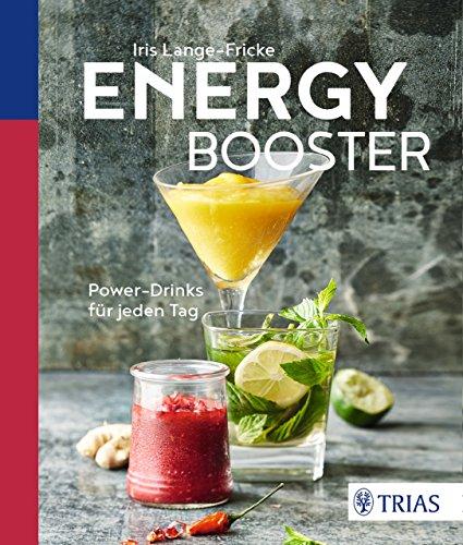 Energy Booster: Power-Drinks für jeden Tag