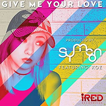 Give Me Your Love - Single