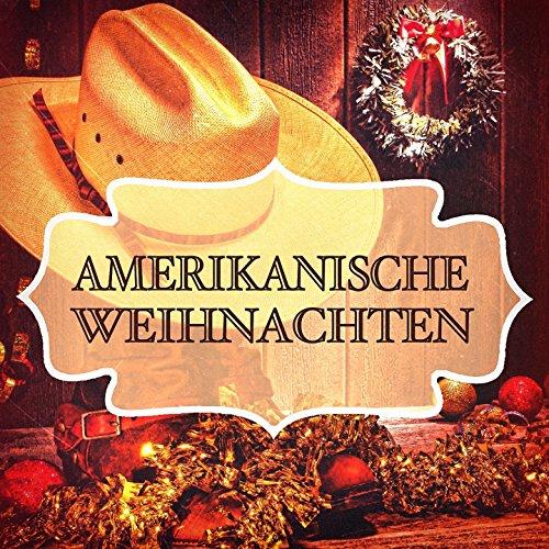 Amerikanische Weihnachten (Berühmte Weihnachtslieder in den Vereinigten Staaten)