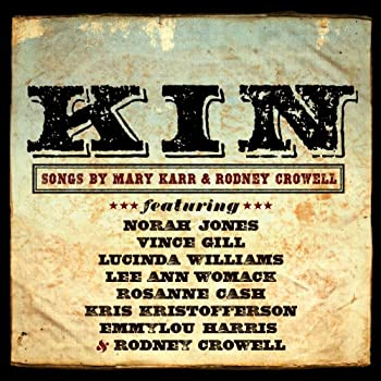 Kin  Songs by Mary Karr & Rodney Crowell