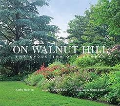 On Walnut Hill - The Evolution Of A Garden