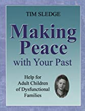 Making Peace with Your Past: Help for Adult Children of Dysfunctional Families