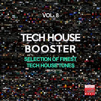 Tech House Booster, Vol. 8 (Selection Of Finest Tech House Tunes)
