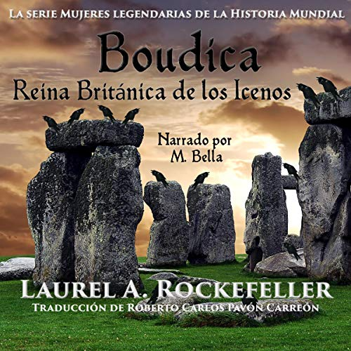 Boudica, Reina Británica de los Icenos [Boudica, British Queen of the Icenos] Audiobook By Laurel A. Rockefeller cover art