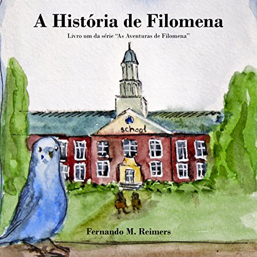 A Historia de Filomena [The Story of Filomena]     As Aventuras de Filomena, Livro 1 [The Adventures of Filomena, Book 1]              De :                                                                                                                                 Fernando Reimers                               Lu par :                                                                                                                                 Laila Romano                      Durée : 23 min     Pas de notations     Global 0,0