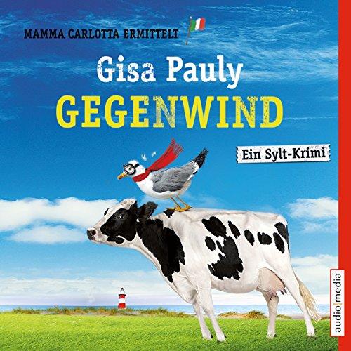 Gegenwind     Mamma Carlotta 10              Autor:                                                                                                                                 Gisa Pauly                               Sprecher:                                                                                                                                 Christiane Blumhoff                      Spieldauer: 7 Std. und 51 Min.     11 Bewertungen     Gesamt 4,8