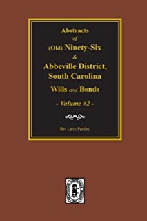 Old 96 & Abbeville County, SC Wills and Bonds Vol. #2