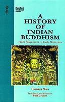A History of Indian Buddhism: From Sakyamuni to Early Mahayana (Buddhist Tradition)