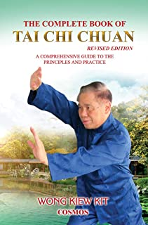 The Complete Book of Tai Chi Chuan (Revised Edition): A Comprehensive Guide to the Principles and Practice