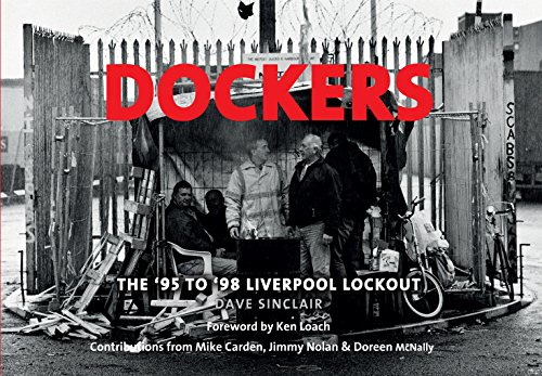 Dockers: The '95 to '98 Liverpool Lockout (English Edition)