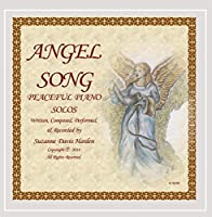 Angel Song: Peaceful Piano Solos