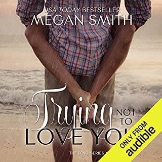 Trying Not to Love You audiobook cover art