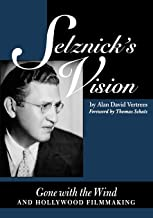 Selznick's Vision: Gone with the Wind and Hollywood Filmmaking
