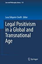 Legal Positivism in a Global and Transnational Age (Law and Philosophy Library Book 131)
