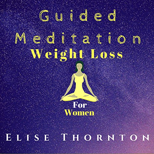 Guided Meditation Weight Loss for Women audiobook cover art