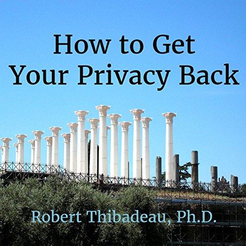 Page de couverture de How to Get Your Privacy Back