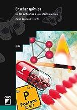 Enseñar química. De las sustancias a la reacción química (Grao Educacion nº 332) (Spanish Edition)
