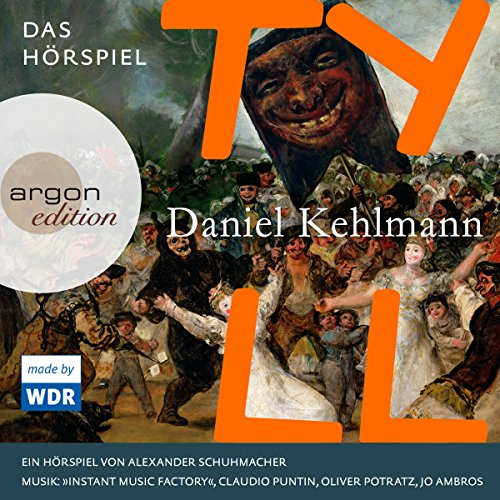 Tyll     Das Hörspiel              By:                                                                                                                                 Daniel Kehlmann                               Narrated by:                                                                                                                                 Sylvester Groth,                                                                                        Gerd Wameling,                                                                                        Lars Rudolph,                   and others                 Length: 3 hrs and 38 mins     1 rating     Overall 4.0