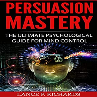 Persuasion Mastery: The Ultimate Psychological Guide for Mind Control audiobook cover art