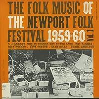Vol. 1-Folk Music of the Newport Folk Festival