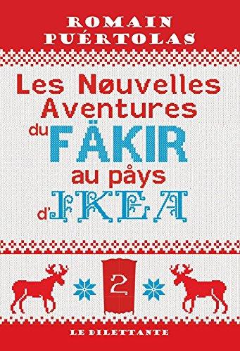 Les Nouvelles Aventures du fakir au pays d'Ikea (LE DILETTANTE)