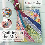 Love to Sew: Quilting On The Move: with English Paper Piecing portable sewing machine Dec, 2020