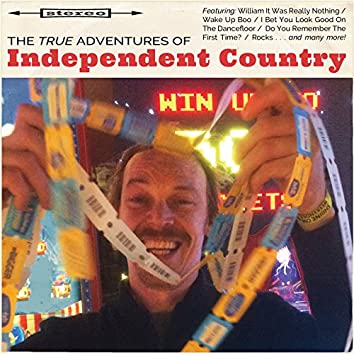 The True Adventures of Independent Country