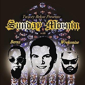 Sunday Mornin (feat. Bernz & Wrekonize)