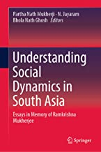 Understanding Social Dynamics in South Asia: Essays in Memory of Ramkrishna Mukherjee