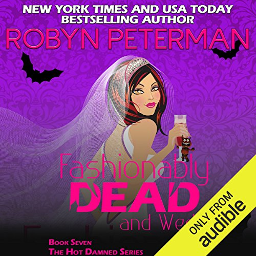 Fashionably Dead and Wed                   De :                                                                                                                                 Robyn Peterman                               Lu par :                                                                                                                                 Jessica Almasy                      Durée : 7 h et 40 min     Pas de notations     Global 0,0