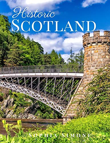 Historic Scotland: A Beautiful Picture Book Photography Coffee Table Photobook Travel Tour Guide Book with Photos of the Spectacular Country and its Islands, Cities within United Kingdom