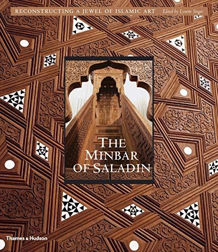 The Minbar of Saladin: Reconstructing a Jewel of Islamic Art
