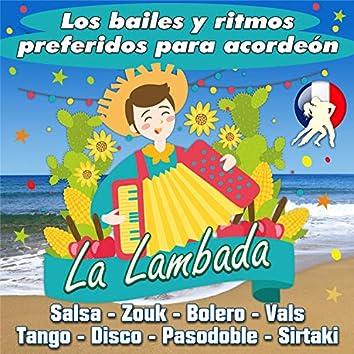 La Lambada - Los Bailes Y Ritmos Preferidos Para Acordeón (Salsa - Zouk - Bolero - Vals - Tango - Disco - Pasodoble - Sirtaki)