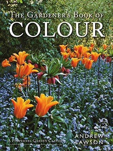 The Gardener's Book of Colour (Pimpernel Garden Classic)