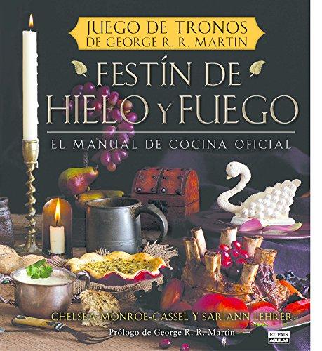 Festín de hielo y fuego: El manual oficial de cocina de Juego de Tronos de George R.R. Martin (Gastronomía)