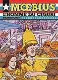 L'homme du Ciguri by Moebius(2012-11-07) - Les Humanoïdes Associés - 01/01/2012