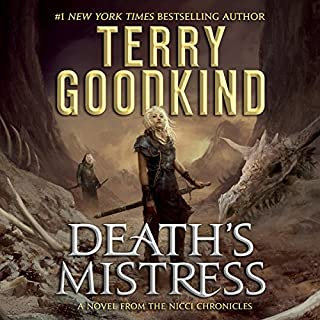 Death's Mistress     The Nicci Chronicles, Book 1              Written by:                                                                                                                                 Terry Goodkind                               Narrated by:                                                                                                                                 Christina Traister                      Length: 19 hrs and 14 mins     37 ratings     Overall 4.3