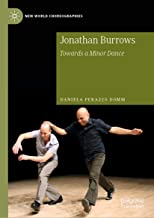 Jonathan Burrows: Towards a Minor Dance (New World Choreographies) (English Edition)