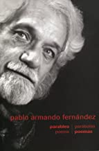 Pablo Armando Fernandez: Selected Poems in English and Spanish