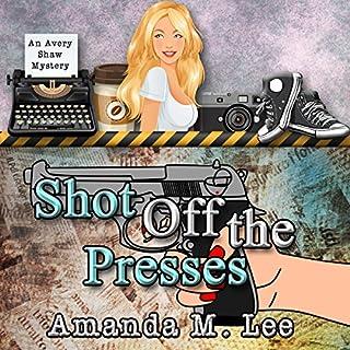 Shot Off The Presses audiobook cover art