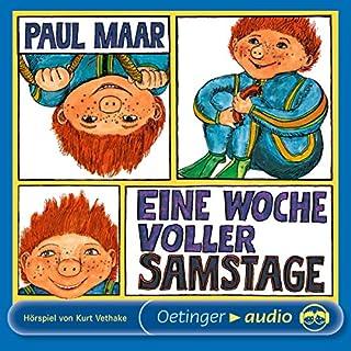 Eine Woche voller Samstage     Sams Hörspiel 1              Autor:                                                                                                                                 Paul Maar                               Sprecher:                                                                                                                                 Ingrid Riefer,                                                                                        Michael Orth,                                                                                        Andreas Rothe,                   und andere                 Spieldauer: 1 Std. und 34 Min.     8 Bewertungen     Gesamt 5,0