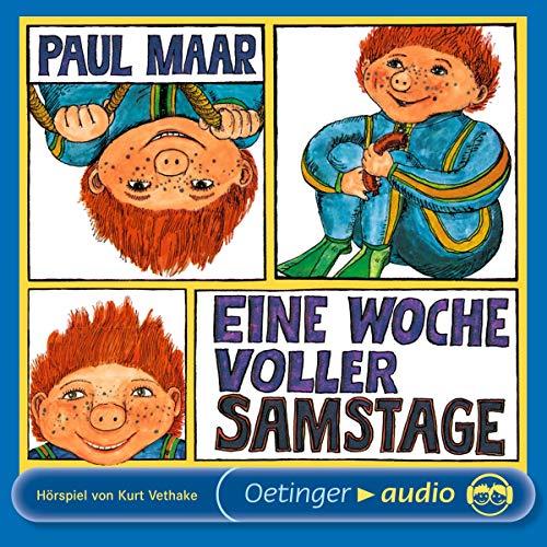 Eine Woche voller Samstage     Sams Hörspiel 1              Autor:                                                                                                                                 Paul Maar                               Sprecher:                                                                                                                                 Ingrid Riefer,                                                                                        Michael Orth,                                                                                        Andreas Rothe,                   und andere                 Spieldauer: 1 Std. und 34 Min.     17 Bewertungen     Gesamt 4,8