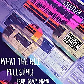 What The Hell (Freestyle)