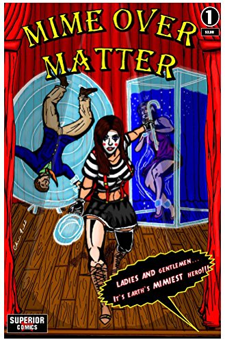 Mime Over Matter #1: Earth's Mimiest Hero Part 1 (English Edition)