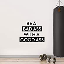Vinyl Wall Art Decal - Be A Bada$s with A Good A$s - 22.5